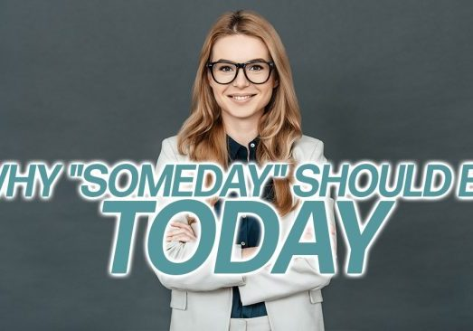 Business-Why-_Someday_-Should-Be-Today