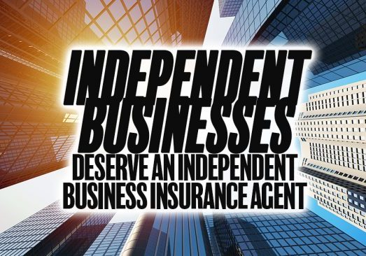 Independent Businesses Deserve an Independent Business Insur