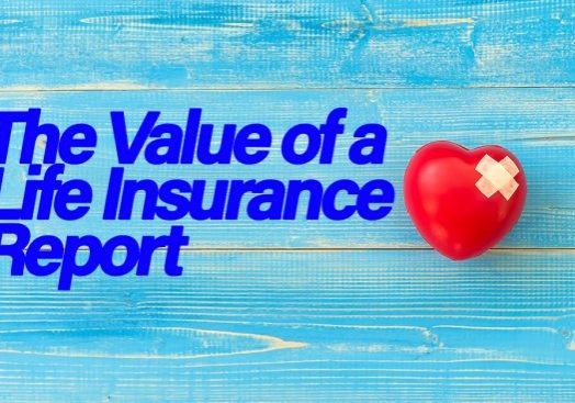 The Value of a Life Insurance Report
